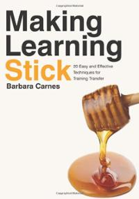 Making Learning Stick, Barbara Carnes, Book Cover