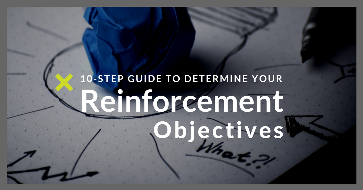 10-Step Guide to Determine Your Reinforcement Objectives